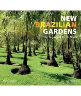 New Brazilian Gardens. The Legacy of Burle Marx