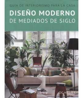 Diseño moderno a mediados d edsiglo, guia de interiorismo para la casa.