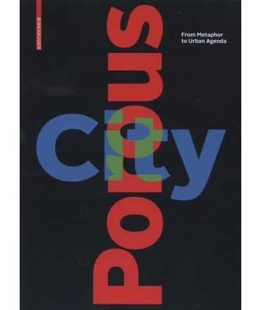 Porous City. From Metaphor to Urban Agenda