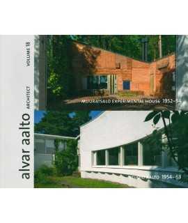 ALVAR AALTO ARCHITECT VOLUME 18: MUURATSALO EXPERIMENTAL HOUSE 1952-54, STUDIO AALTO 1954-63 HARD BOUND