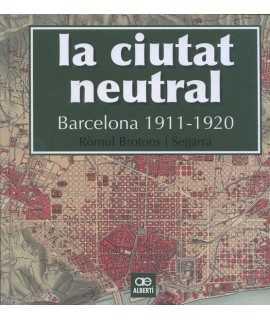 La ciutat neutral 1911-1920