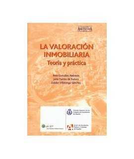 Valoración inmobiliaria, La: teoría y práctica