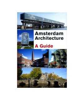 AMSTERDAM ARCHITECTURE A GUIDE