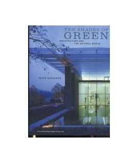 Ten shades of Green Architecture and the natural world