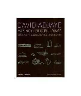 David Adjaye: making public buildings: specificity customization imbrication
