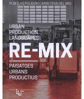 RE-MIX Urban production landscapes.paisatges urbans productius