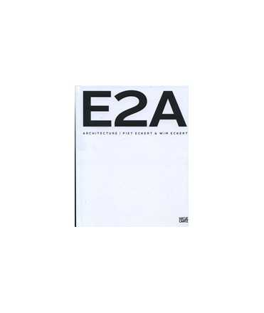 E2A: Architecture. Piet Eckert/Wim Eckert