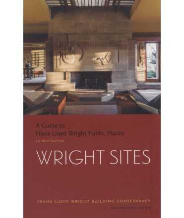 WRIGHT SITES. A Guide to Frank Lloys Wright Public Places