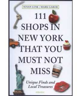 111 Shops in New York That You Must Not Miss: Unique Finds and Local Treasures
