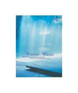 Wasser: gestalten mit Wasser: von Uferpromenaden zu Wasserspielen / Water: designing with water: promenades and water features