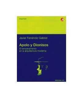 Apolo y Dionisos: El temperamento en la arquitectura moderna