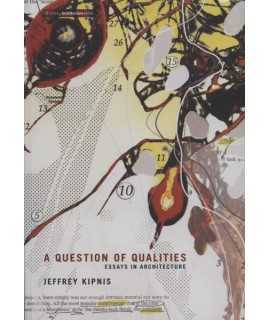 A Question Of Qualities.Essays In Architecture