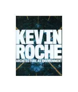 Kevin Roche Architecture as environment