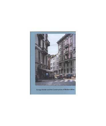 Asnago Vender and the Construction of Modern Milan