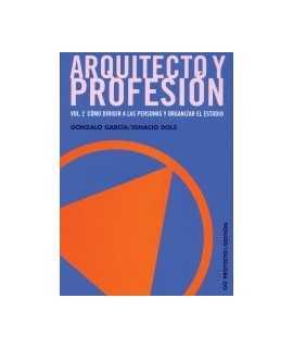 Arquitecto y profesión: vol. 2: cómo dirigir a las personas y organizar el estudio
