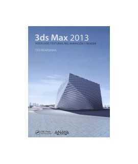 3ds Max 2013: Modelado, Texturas, RIG, Animación y Render