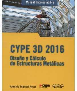 CYPE 3D 2016: Diseño y Cálculo de Estructuras Metálicas