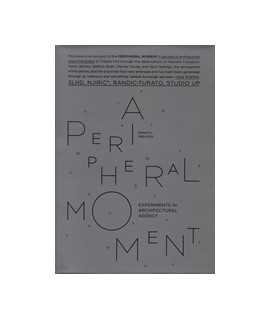 A Peripheral moment experiments in arcuitectural agency