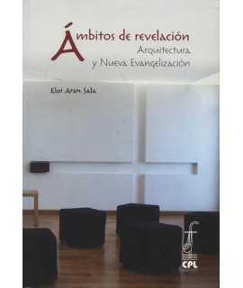Ámbitos de revelación: Arquitectura y Nueva Evangelización