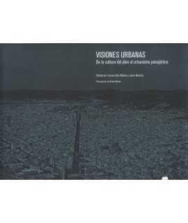 Visiones urbanas.De la custura del plan al urbanismo paisajístico