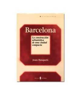 Barcelona: la construcción urbanística de una ciudad compacta