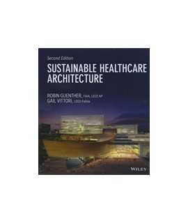 Sustainable Healthcare Architecture, 2nd Edition