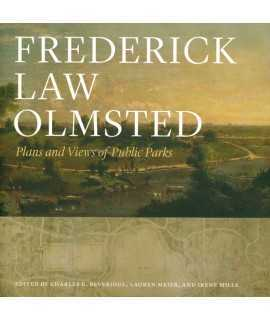 Frederick Law Olmsted.Plans And Views Of Public Parks