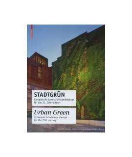 Urban Green European Landscape Design fot the 21st Century