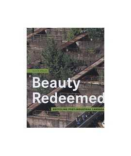Beauty Redeemed: Recyclyyying post-industrial landscapes