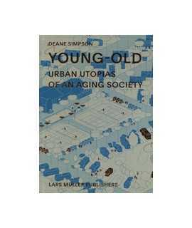 Youg-Old: Urban Utopias of an Aging Society