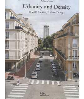URBANITY AND DENSITY In 20th-century urban design