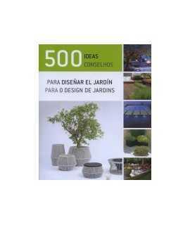 500 ideas para diseñar el jardin/500 conselhos para o design de jardins