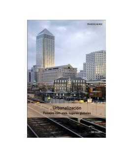 Urbanalización: paisajes comunes, lugares globales