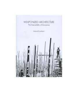 Weaponized Architecture: The Impossibility of Innocence