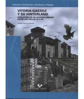 Vitoria-Gasteiz y su hinterland Evolucion de un sistema urbano entre los siglos XI y XV