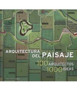 Arquitectura del paisaje 100 arquitectos 1000 ideas
