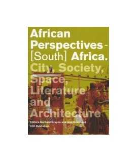 African Perpectives-(South) Africa: City, Society, Space, Literature and Architecture