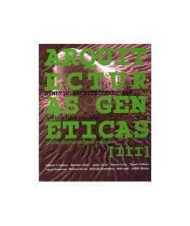 Arquitecturas Genéticas III Nuevas Técnicas biológicas y digitales/Genetic Architectures III New Bio & Digital Techniques