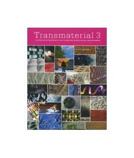 Transmaterial 3 a Catalog of Materials that redefine our physical environment