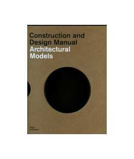 Construction and Design Manual Architectural Models