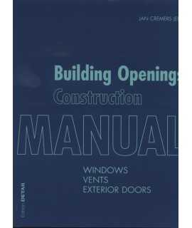 Building Openings Construction Manual: Volume 1: Windows, Vents, Exterior Doors