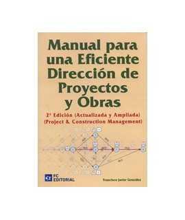 Manual para una Eficiente Dirección de Proyectos y Obras, 2a Edición (Actualizada y Ampliada)