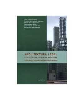Arquitectura legal valoración de inmuebles, seguridad prevención y documentación en la edificación.