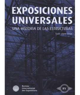 Exposiciones Universales Una historia de las estructuras