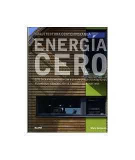 Arquitectura contemporánea Energía Cero Estética y tecnología con estrategias y dispositivos de ahorro y generación de energía a