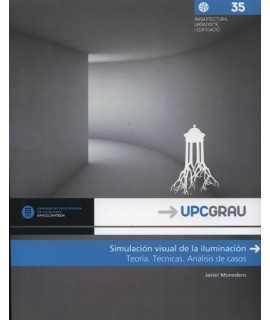 Simulación visual de la iluminación Teoría, Técnicas, Análisis de casos.