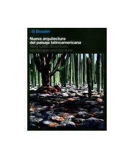2G Dossier: Nueva arquitectura del paisaje latinoamericana = New Latin Amercian landscape architecture