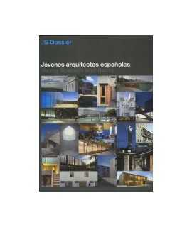 2G DOSSIER:JÓVENES ARQUITECTOS ESPAÑOLES/YOUNG SPANISH ARCHITECTS