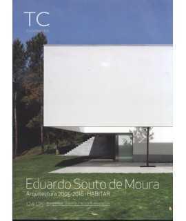 TC 124/125 Eduardo Souto de Moura. Habitar.Arquitectura 2005-2016
