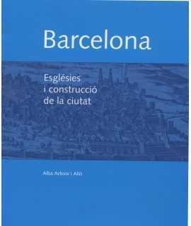 BARCELONA ESGLÉSIES I CONSTRUCCIÓ DE LA CIUTAT